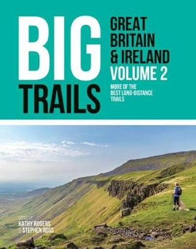 Big Trails: Great Britain & Ireland Volume 2 - Kathy Rogers