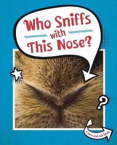 Who Sniffs With This Nose? - Cari Meister