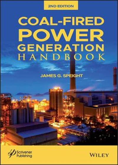 Coal-Fired Power Generation Handbook - James G. Speight