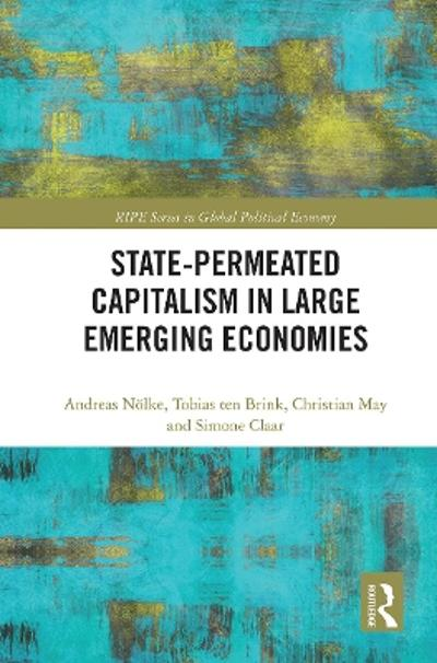 State-permeated Capitalism in Large Emerging Economies - Andreas Noelke