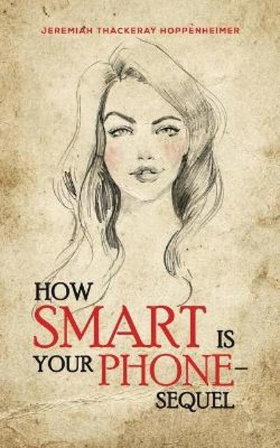 How Smart Is Your Phone - Sequel - Jeremiah Thackeray Hoppenheimer