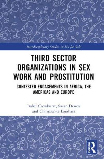 Third Sector Organizations in Sex Work and Prostitution - Isabel Crowhurst
