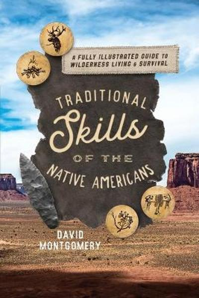 Traditional Skills of the Native Americans - David Montgomery