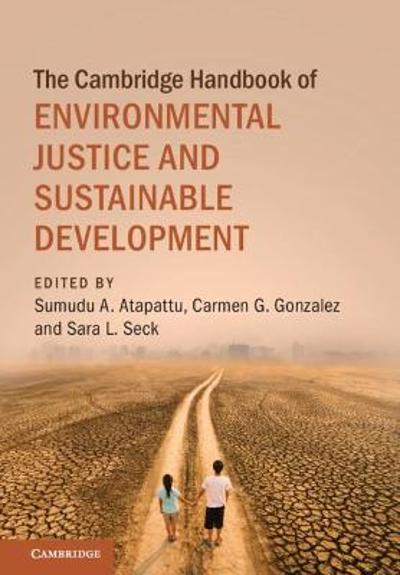 The Cambridge Handbook of Environmental Justice and Sustainable Development - Sumudu A. Atapattu