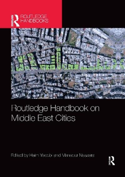 Routledge Handbook on Middle East Cities - Haim Yacobi