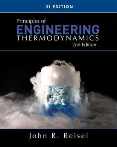 Principles of Engineering Thermodynamics, SI Edition - John Reisel