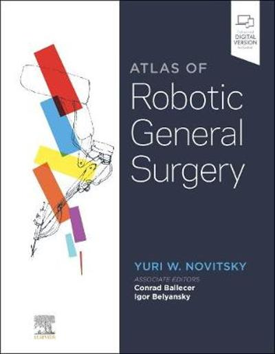 Atlas of Robotic General Surgery - Yuri W. Novitsky