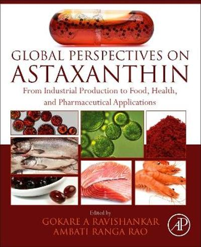 Global Perspectives on Astaxanthin - Gokare A. Ravishankar