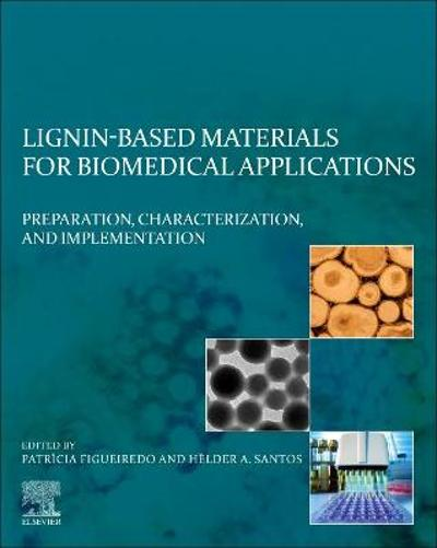 Lignin-based Materials for Biomedical Applications - Patricia Figueiredo