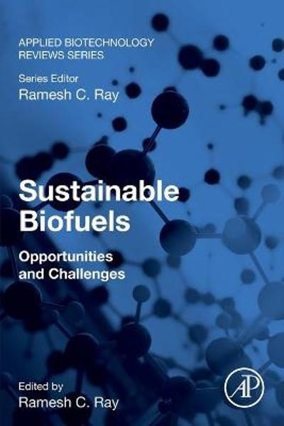Sustainable Biofuels - Ramesh C. Ray