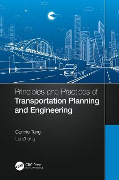Principles and Practices of Transportation Planning and Engineering - Connie Tang
