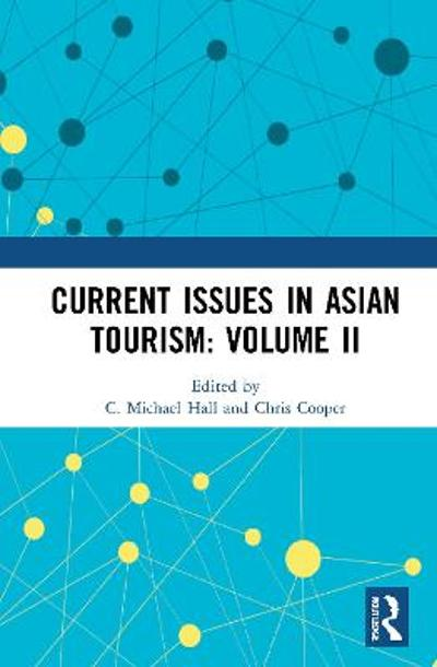 Current Issues in Asian Tourism: Volume II - C. Michael Hall