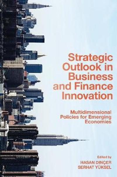 Strategic Outlook in Business and Finance Innovation - Hasan Dincer