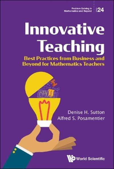 Innovative Teaching: Best Practices From Business And Beyond For Mathematics Teachers - Denise H Sutton