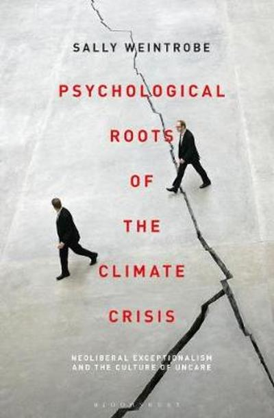 Psychological Roots of the Climate Crisis - Sally Weintrobe