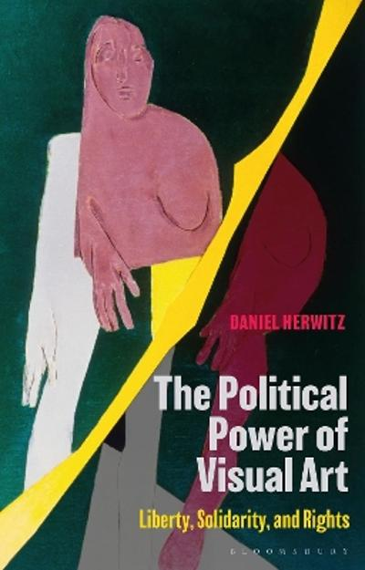 The Political Power of Visual Art - Daniel Herwitz