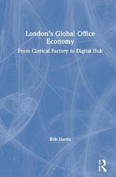 London's Global Office Economy - Rob Harris