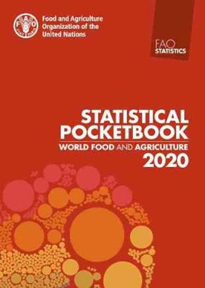 World food and agriculture statistical pocketbook 2020 - Food and Agriculture Organization