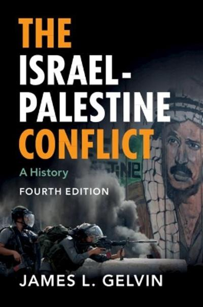The Israel-Palestine Conflict - James L. Gelvin