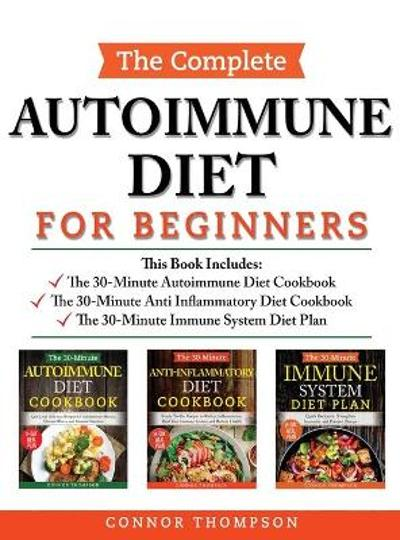 The Complete Autoimmune Diet for Beginners - Connor Thompson