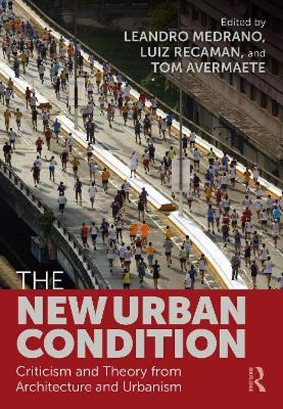 The New Urban Condition - Leandro Medrano