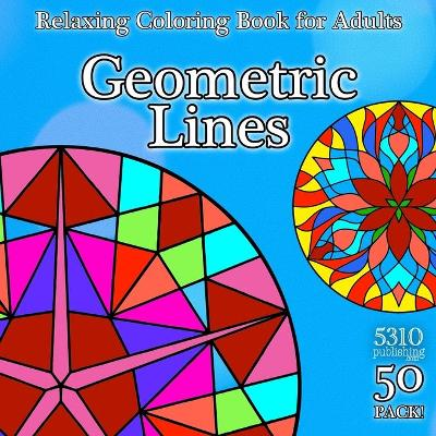 Geometric Lines - Relaxing Coloring Book for Adults - Alex Williams
