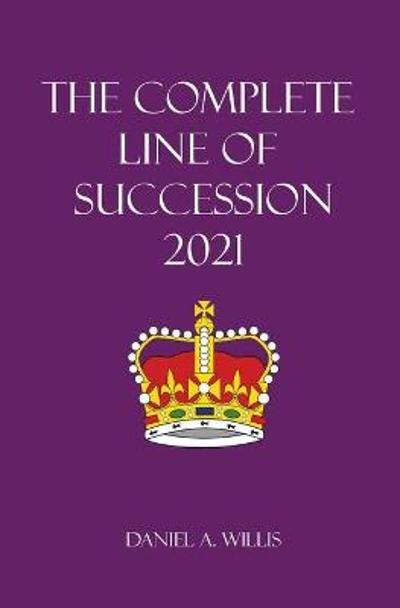 The 2021 Complete Line of Succession - Daniel A Willis