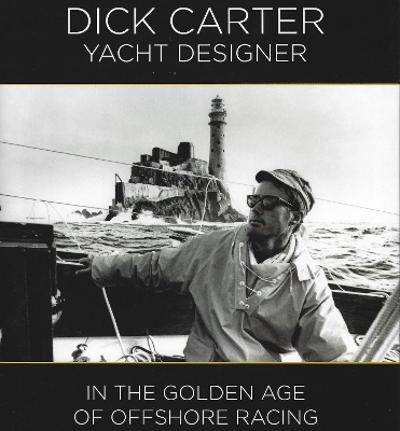 Dick Carter: Yacht Designer - Dick Carter
