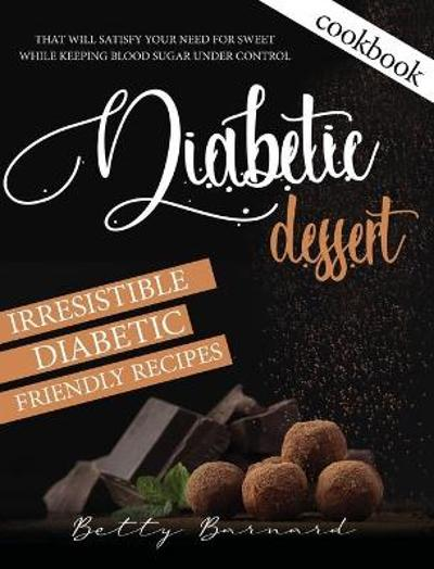 Diabetic Dessert Cookbook - Betty Barnard