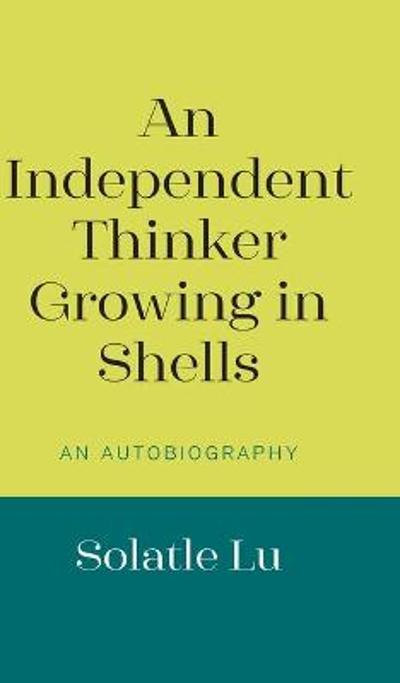 An Independent Thinker Growing in Shells - Solatle Lu