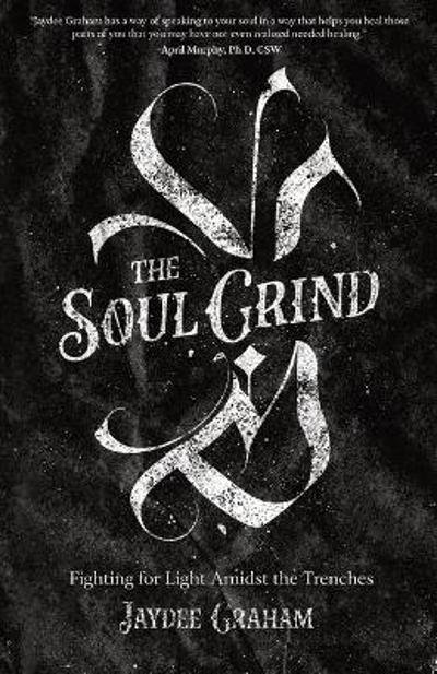 The Soul Grind - Jaydee Graham