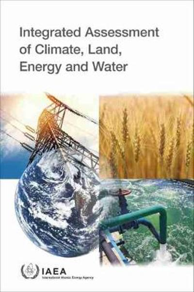 Integrated Assessment of Climate, Land, Energy and Water - IAEA