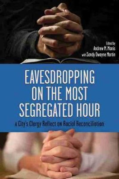 Eavesdropping on the Most Segregated Hour - Andrew M. Manis