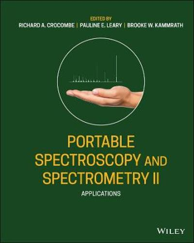 Portable Spectroscopy and Spectrometry - Richard A. Crocombe