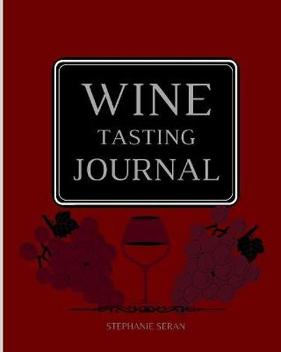 WIne Tasting Journal - Stephanie Seran