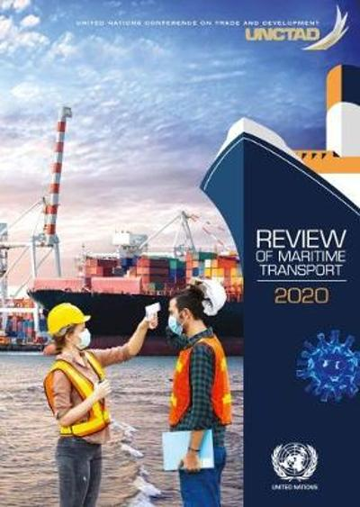 Review of maritime transport 2020 - United Nations Conference on Trade and Development