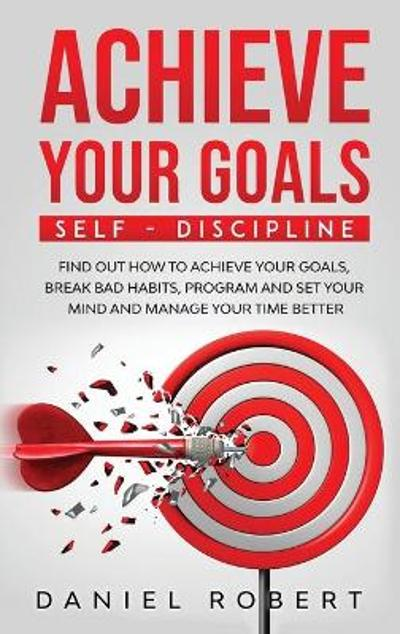 Achieve Your Goals - Daniel Robert