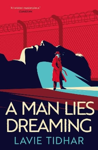 A Man Lies Dreaming - Lavie Tidhar