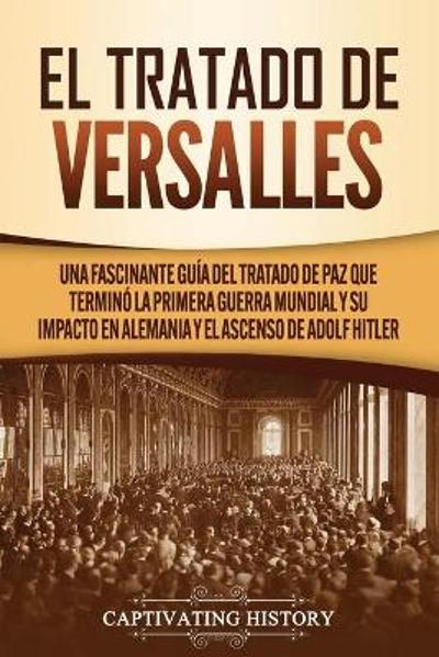 El Tratado de Versalles - Captivating History