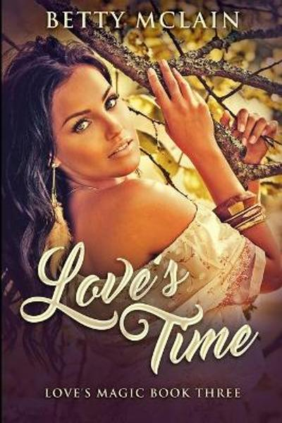Love's Time - Betty McLain