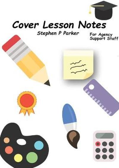 Cover Lesson Notes for Agency Staff - Stephen Parker
