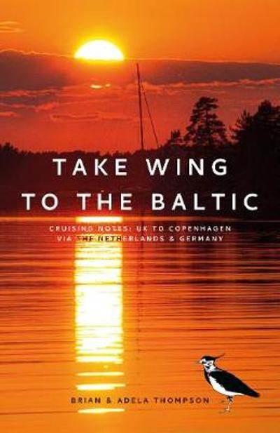 Take Wing to the Baltic - Brian Thompson