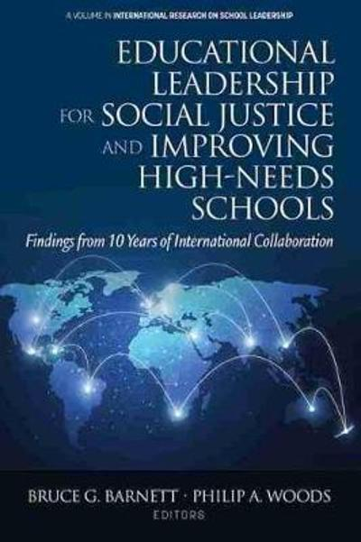 Educational Leadership for Social Justice and Improving High-Needs Schools - Bruce G. Barnett