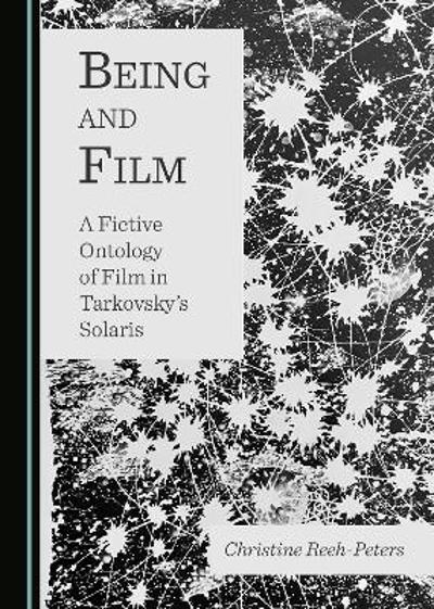 Being and Film - Christine Reeh-Peters