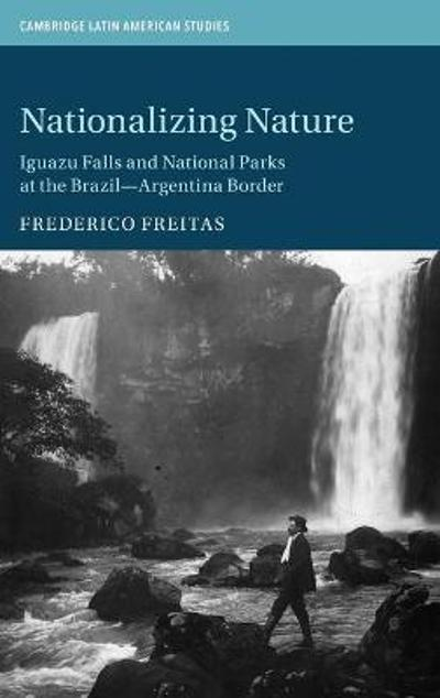 Nationalizing Nature - Frederico Freitas