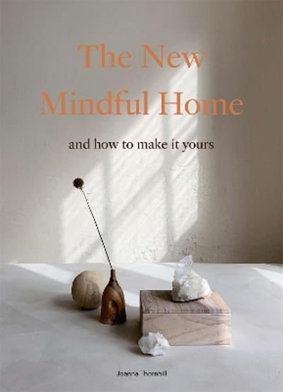 The New Mindful Home - Joanna Thornhill
