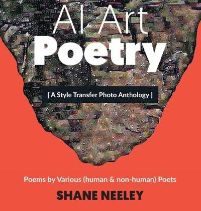 AI Art - Poetry - Shane Neeley