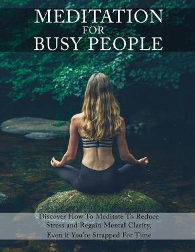 Meditation for Busy People - Isabella Hart