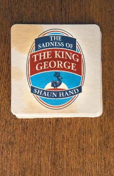 The Sadness of The King George - Shaun Hand
