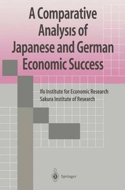 A Comparative Analysis of Japanese and German Economic Success - Ifo Institute for Economic Research Sakura Institute Ofresearch Japan
